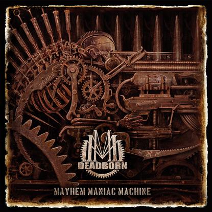 Review: DEADBORN - Mayhem Maniac Machine :: Klicken zum Anzeigen...