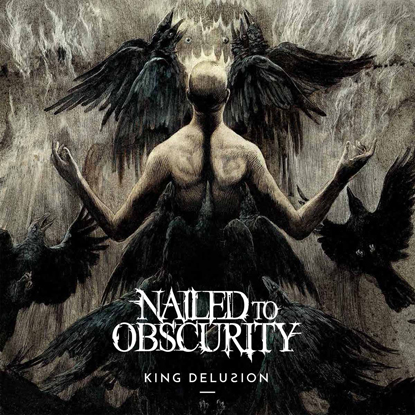 Nailed To Obscurity King Delusion