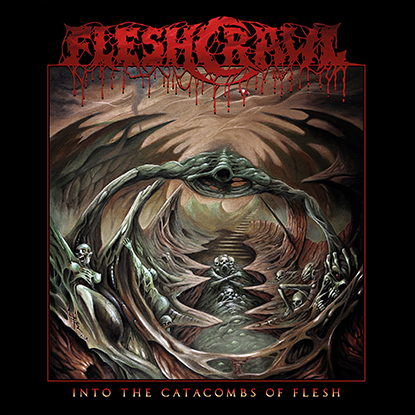 Fleshcrawl Into The Catacombs Of Flesh